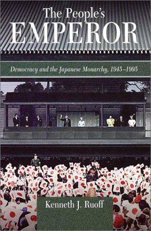 9780674008403: The People's Emperor: Democracy and the Japanese Monarchy, 1945-1995 (Harvard East Asian Monographs)