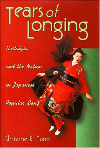 9780674008458: Tears of Longing: Nostalgia and the Nation in Japanese Popular Song (Harvard East Asian Monographs)