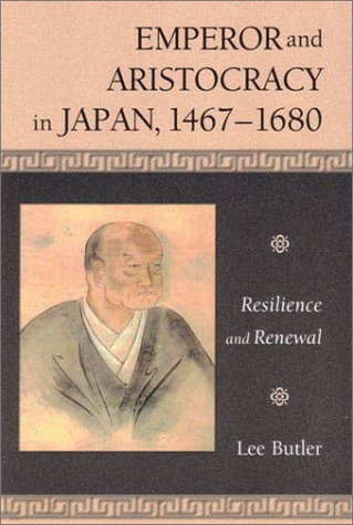 9780674008519: Emperor and Aristocracy in Japan, 1467-1680: Resilience and Renewal (Harvard East Asian Monographs)