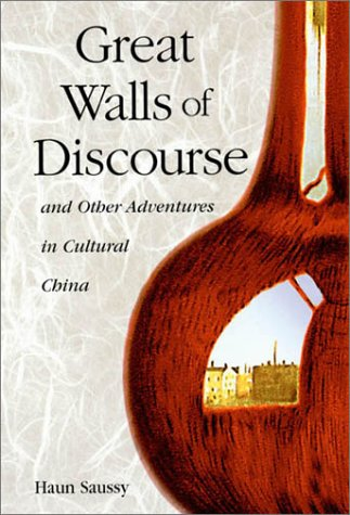 9780674008601: Great Walls of Discourse and Other Adventures in Cultural China (Harvard East Asian Monographs)
