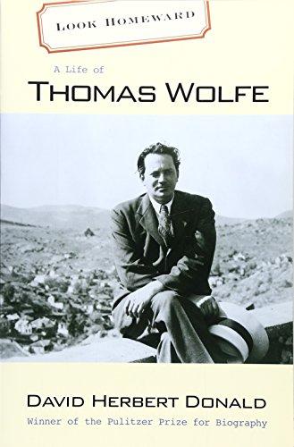 9780674008694: Look Homeward: A Life of Thomas Wolfe