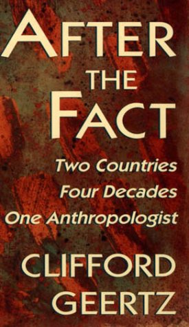 9780674008717: After the Fact: Two Countries, Four Decades, One Anthropologist (The Jerusalem-Harvard Lectures)