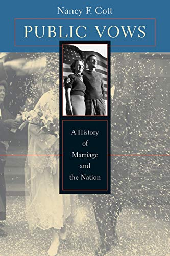 9780674008755: Public Vows: A History of Marriage and the Nation