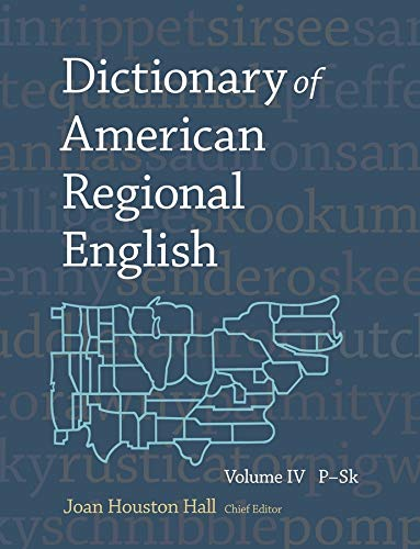 Dictionary of American Regional English: v. 4: Joan Houston Hall