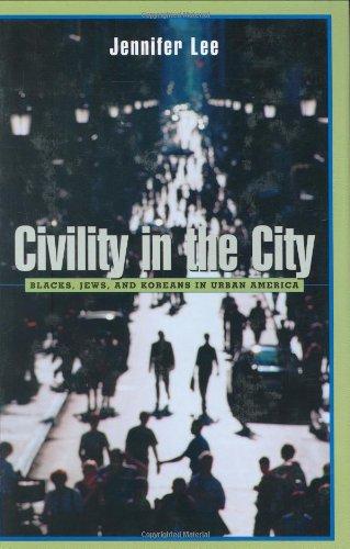 9780674008977: Civility in the City: Blacks, Jews, and Koreans in Urban America