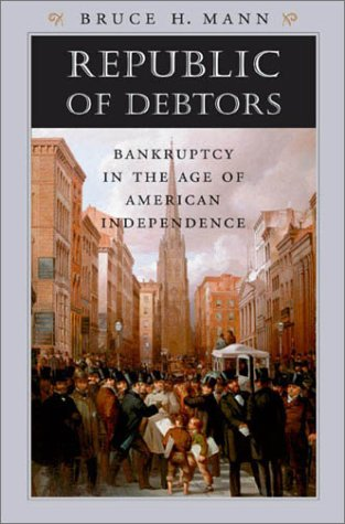 9780674009028: Republic of Debtors: Bankruptcy in the Age of American Independence