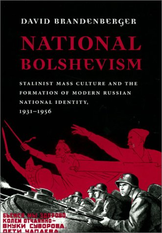 9780674009066: National Bolshevism: Stalinist Mass Culture and the Formation of Modern Russian National Identity, 1931-1956 (Russian Research Center Studies)