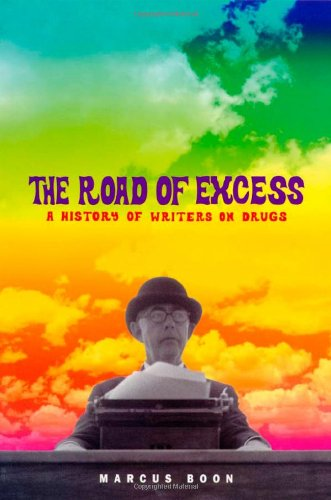 9780674009141: The Road of Excess: A History of Writers on Drugs