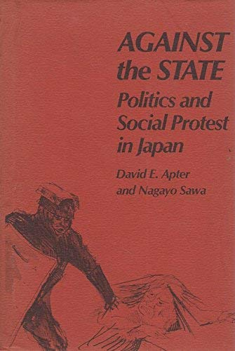9780674009202: Against the State: Politics and Social Protest in Japan