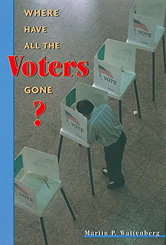 9780674009387: Where Have All the Voters Gone?