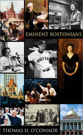 Eminent Bostonians (0674009428) by O'Connor, Thomas H.