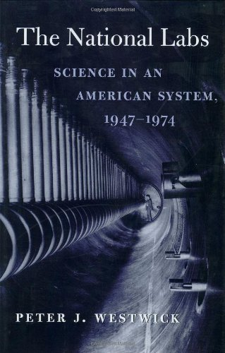 9780674009486: The National Labs: Science in an American System, 1947-1974