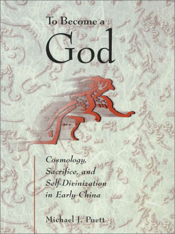 9780674009592: To Become a God: Cosmology, Sacrifice, and Self-Divinization in Early China (Harvard-Yenching Institute Monograph Series)