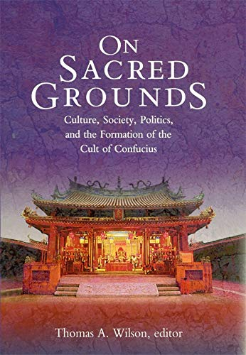 9780674009615: On Sacred Grounds: Culture, Society, Politics, and the Formation of the Cult of Confucius (Harvard East Asian Monographs)