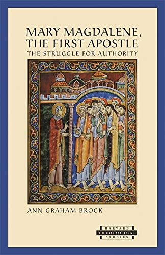 9780674009660: Mary Magdalene, the First Apostle: The Struggle for Authority