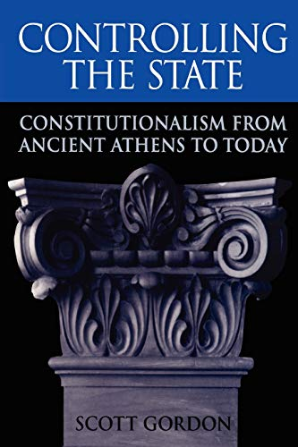 9780674009776: Controlling the State: Constitutionalism from Ancient Athens to Today
