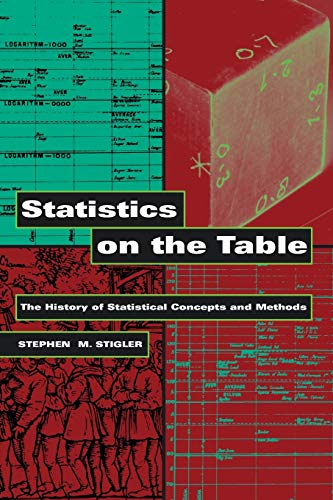 9780674009790: Statistics on the Table: The History of Statistical Concepts and Methods