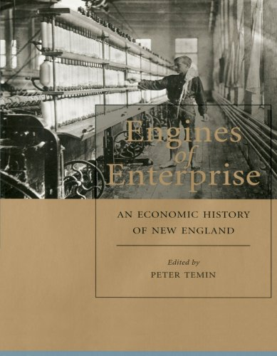 9780674009844: Engines of Enterprise: An Economic History of New England