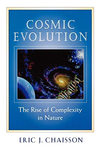 Cosmic Evolution: The Rise of Complexity in Nature (0674009878) by Chaisson, Eric J.