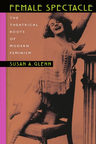 9780674009905: Female Spectacle: The Theatrical Roots of Modern Feminism