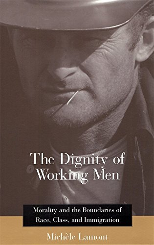 9780674009929: The Dignity of Working Men: Morality and the Boundaries of Race, Class, and Immigration