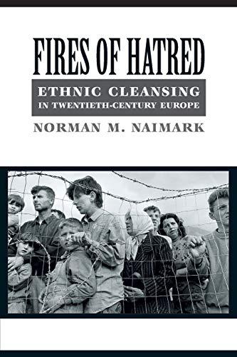 9780674009943: Fires of Hatred: Ethnic Cleansing in Twentieth-Century Europe