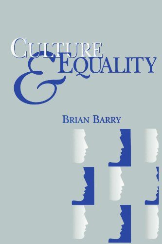 Culture and Equality: An Egalitarian Critique of: Barry, Brian