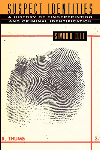 9780674010024: Suspect Identities: A History of Fingerprinting and Criminal Identification