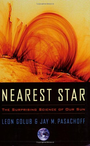 9780674010062: Nearest Star: The Surprising Science of Our Sun