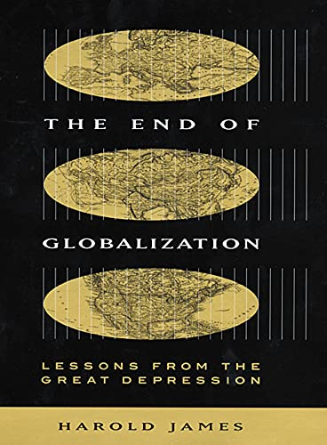 9780674010079: The End of Globalization: Lessons from the Great Depression