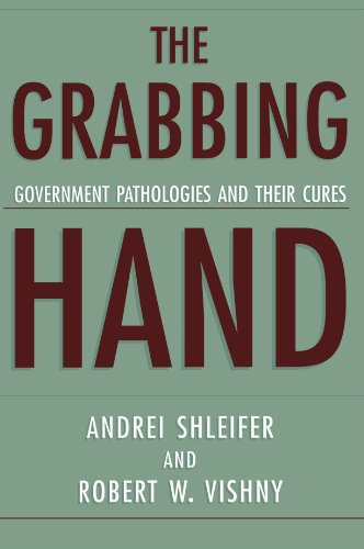 9780674010147: The Grabbing Hand: Government Pathologies and Their Cures