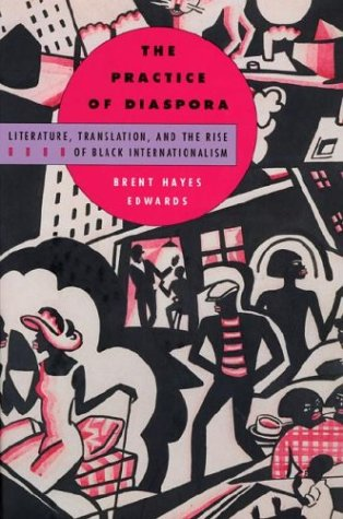 9780674010222: The Practice of Diaspora: Literature, Translation and the Rise of Black Internationalism