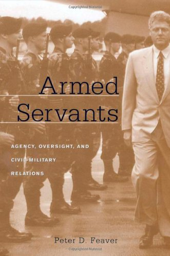 9780674010512: Armed Servants: Agency, Oversight and Civil-military Relations