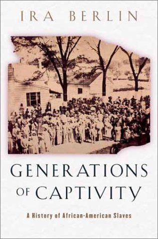 9780674010611: Generations of Captivity: A History of African-American Slaves