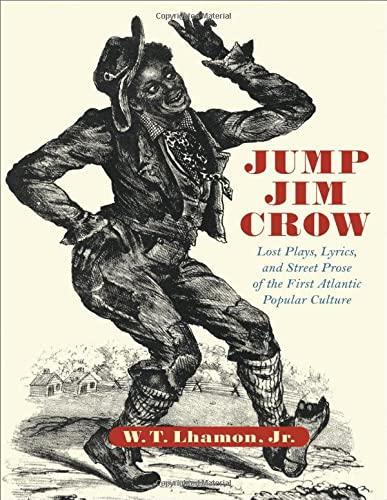 Jump Jim Crow: Lost Plays, Lyrics, and