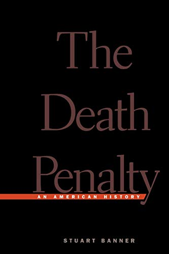 9780674010833: The Death Penalty: An American History