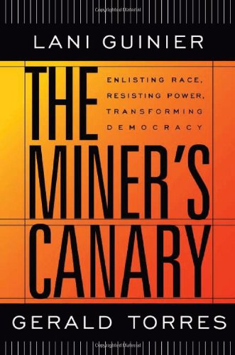 9780674010840: The Miner's Canary: Enlisting Race, Resisting Power, Transforming Democracy (Nathan I.Huggins Lectures): 2 (The Nathan I. Huggins Lectures)