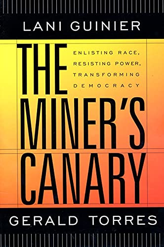 The Miner's Canary: Enlisting Race, Resisting Power, Transforming Democracy (The Nathan I. Huggins Lectures) (0674010841) by Lani Guinier; Gerald Torres