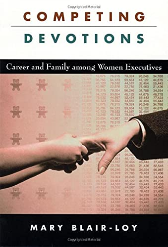 9780674010895: Competing Devotions: Career and Family among Women Executives