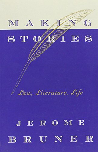 Making Stories: Law, Literature, Life (067401099X) by Jerome Bruner