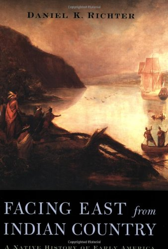 9780674011175: Facing East from Indian Country: A Native History of Early America