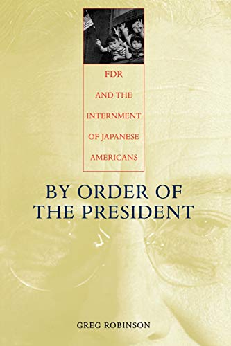 9780674011182: By Order of the President: FDR and the Internment of Japanese Americans
