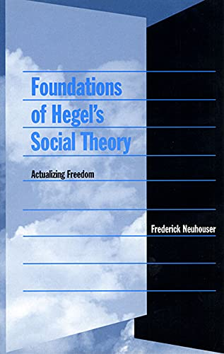 9780674011243: Foundations of Hegel's Social Theory: Actualizing Freedom