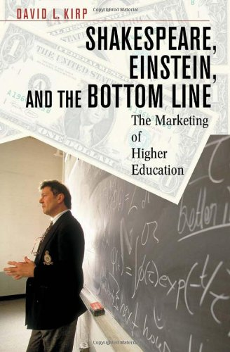 9780674011465: Shakespeare, Einstein, and the Bottom Line: The Marketing of Higher Education