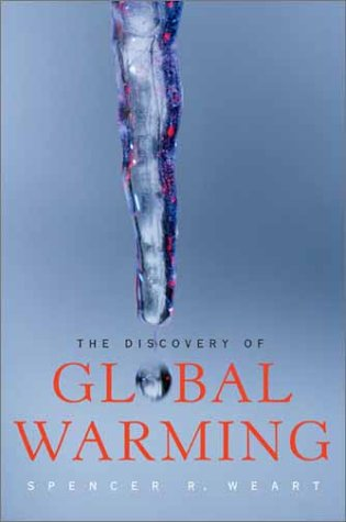 9780674011571: The Discovery of Global Warming (New Histories of Science, Technology, and Medicine)