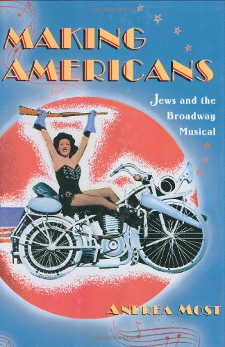 9780674011656: Making Americans: Jews and the Broadway Musical