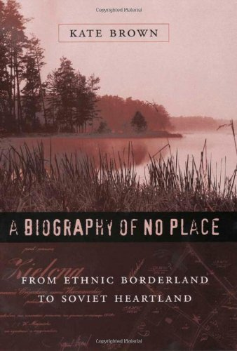 9780674011687: A Biography of No Place: From Ethnic Borderland to Soviet Heartland