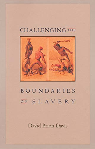 9780674011823: Challenging the Boundaries of Slavery (The Nathan I. Huggins Lectures)