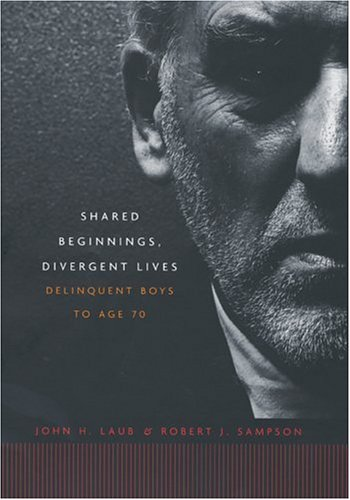 9780674011915: Shared Beginnings, Divergent Lives: Delinquent Boys to Age 70
