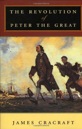9780674011960: The Revolution of Peter the Great